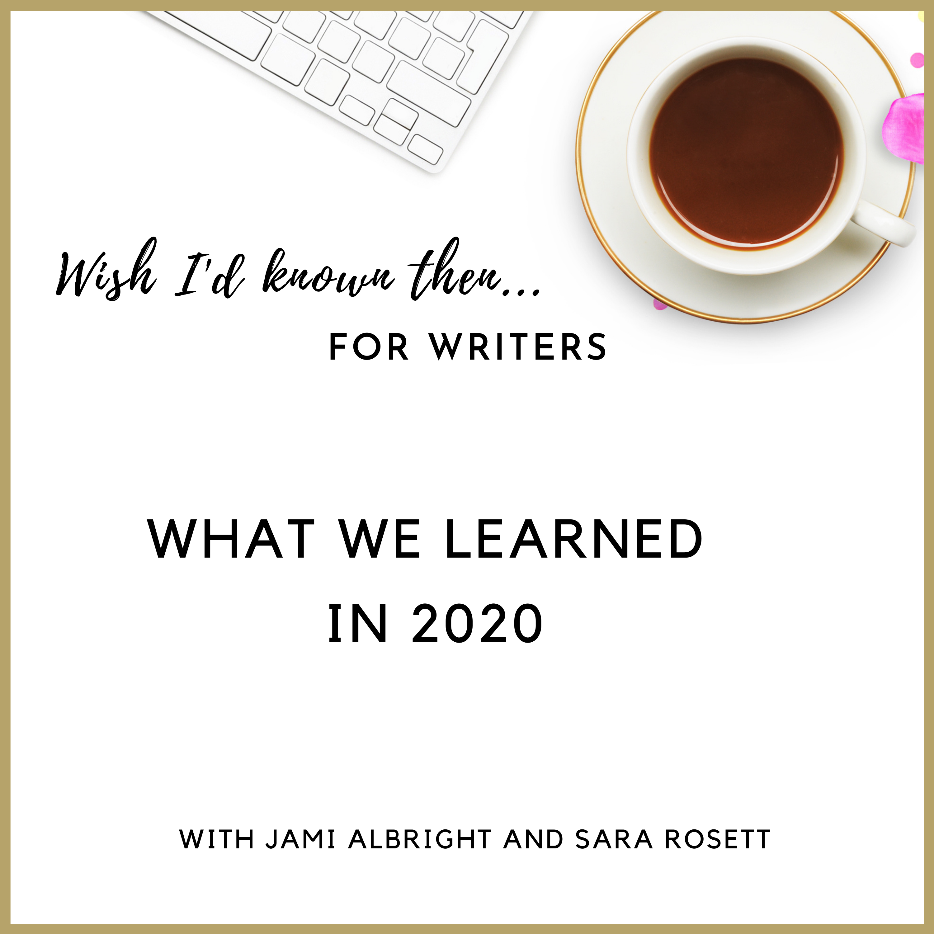 What we learned in 20   Wish I'd Known Then For Writers